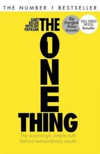 The One Thing by Gary Keller and Jay Papasan.