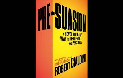 Pre-Suasion by Robert Cialdini.